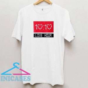 10 : 10 Love Hour T Shirt