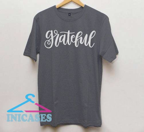 Grateful T Shirt