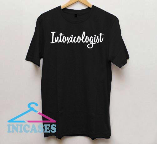 Intoxicologist T Shirt