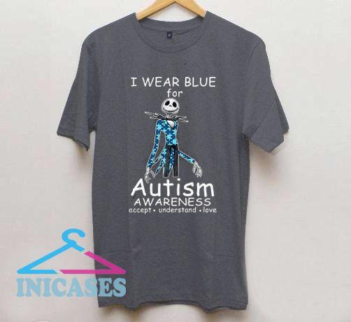 Jack Skellington I wear blue for Autism awareness accept understand love T Shirt