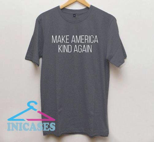 Make America KIND Again T Shirt