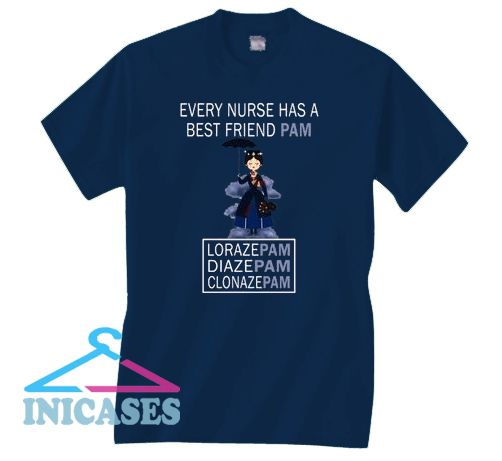 Mary Poppins Every Nurse Has A Best Friend Pam T Shirt