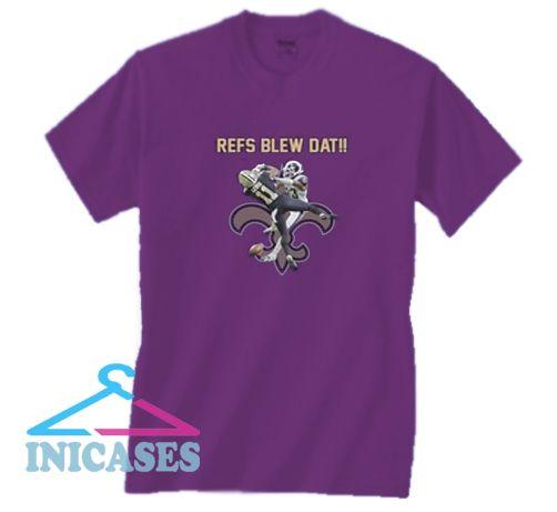 New Orleans Saints Refs Blew Dat T Shirt