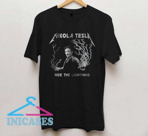 Nikola Tesla Ride The Lightning T Shirt