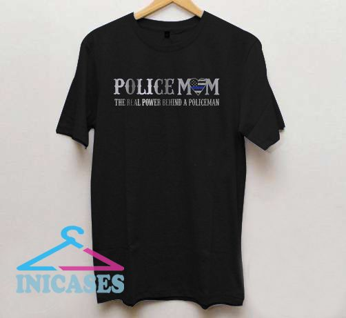 Policemom The Real Power Behind A Policeman Guys T Shirt