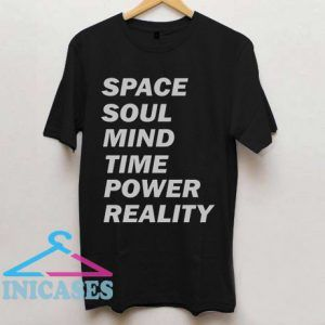 Space Sould Mind Power Reality T Shirt