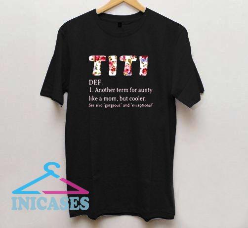 Titi T Shirt