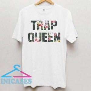 Trap Queen T Shirt