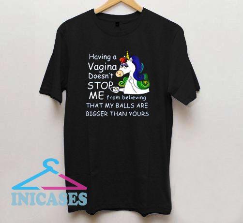 Unicorn having a vagina Doesn't T Shirt