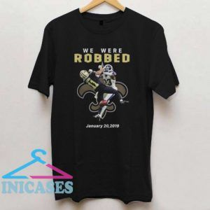 We Were Robbed Saints January 20 2019 T Shirt