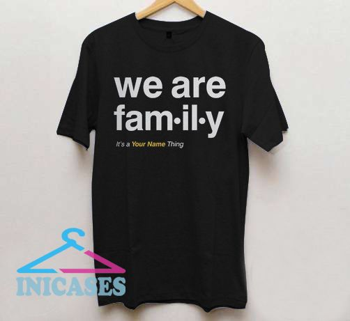 we are family T shirt