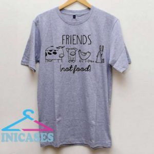 Animal Rights Rescue Friends Not Food T Shirt