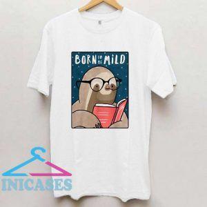 Born To Be Mild Sloth T Shirt
