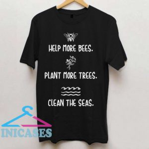 Help More Bees T Shirt