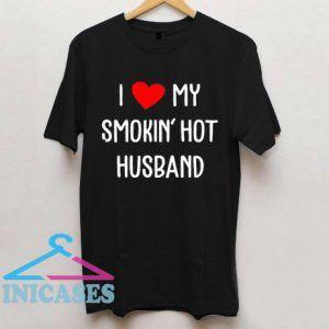 I Love My Smokin' Hot Husband T Shirt