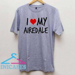 I love my Airedale T Shirt