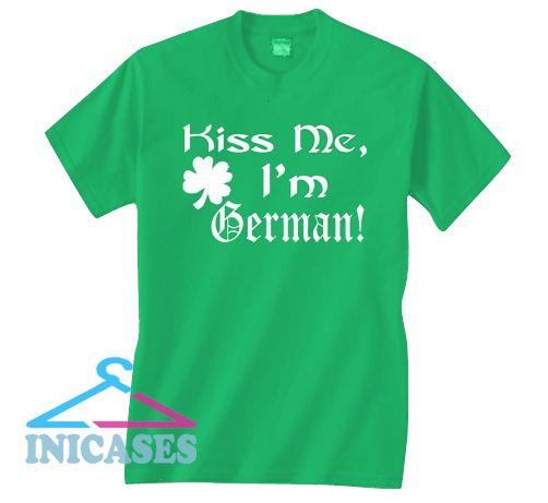 Kiss Me I'm German T Shirt
