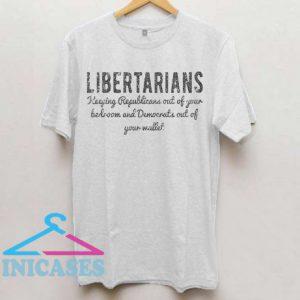 Libertarians Keeping Republicans Out T Shirt