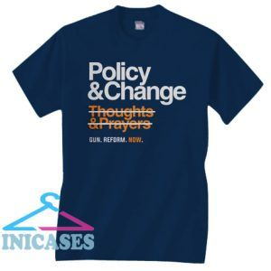 Policy and Change T Shirt