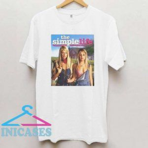 The Simple Life T Shirt