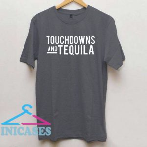 Touchdown and Tequila T Shirt