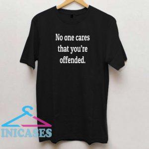 no one cares T Shirt