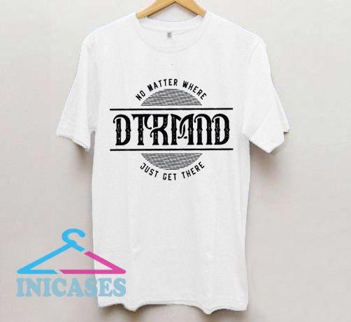 DTRMND T Shirt