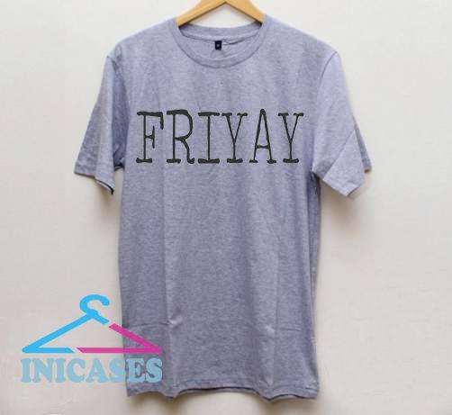 Fri YAY T shirt