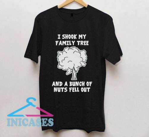 I Shook My Family Tree T Shirt