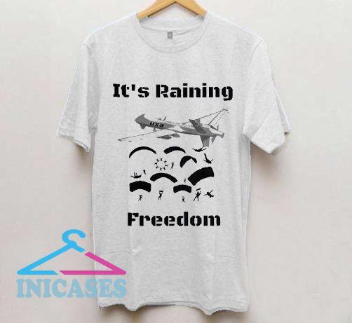 It's Raining Freedom T Shirt