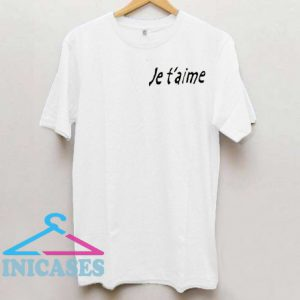 Je t'aime T Shirt