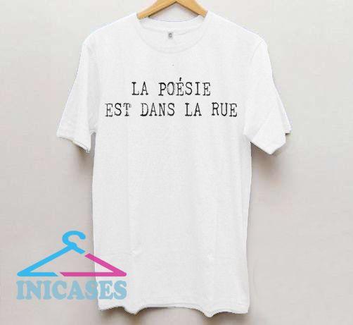 La Poesie Est Dans La Rue T Shirt