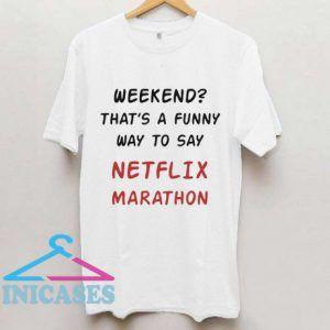 Netflix Marathon T Shirt
