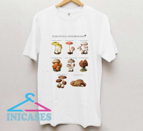 Poisonous mushroomsT shirt