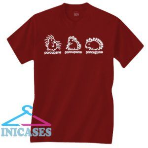 Porcupane Porcupene Porcupyne T Shirt