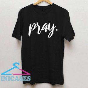 Pray T Shirt