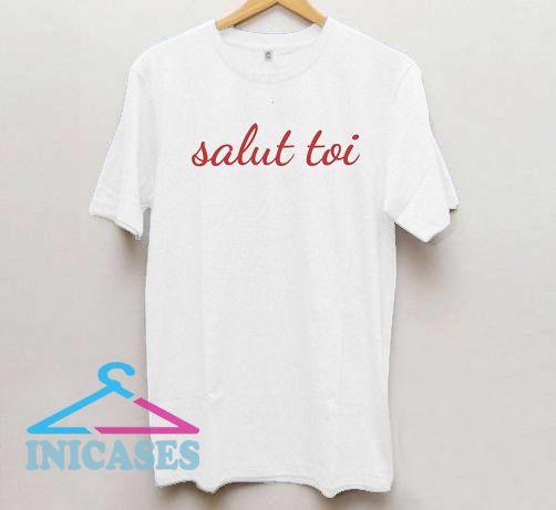 Salut Toi T Shirt