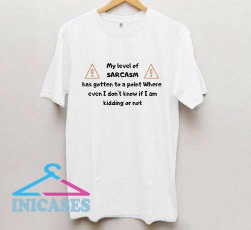 Sarcasm T Shirt