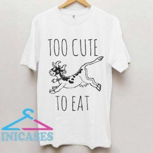 Too cute to eat T Shirt