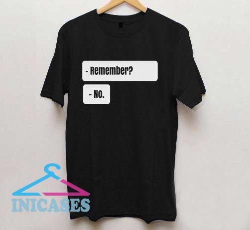remember T Shirt