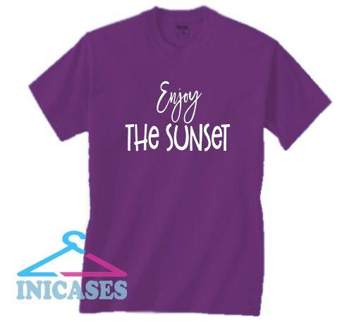 ENJOY THE SUNSET T Shirt
