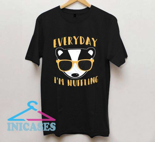 Everyday Im Huffling Huffle Badger T Shirt