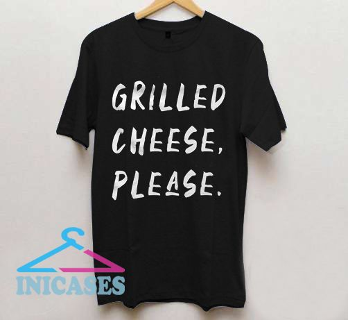 Grilled Cheese Please T Shirt