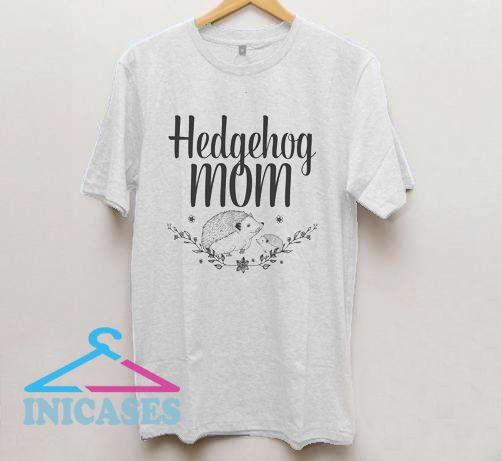 Hedgehog Mom T Shirt