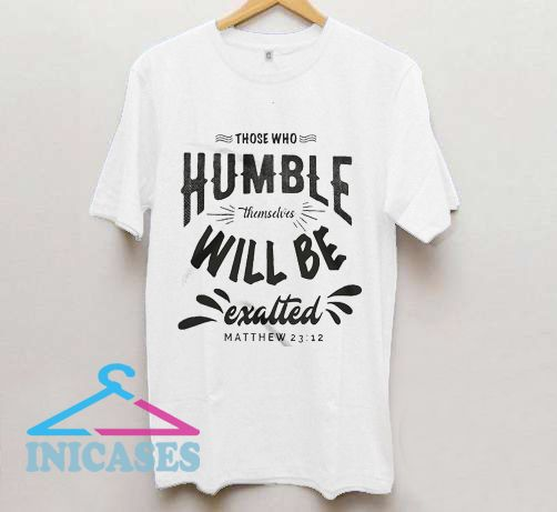 Humble Themselves T Shirt