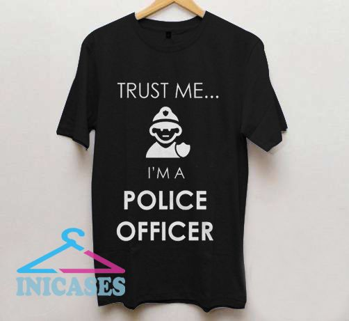 I'm a Police Officer T Shirt