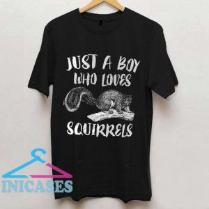 Just A Boy Who Loves Squirrels T Shirt