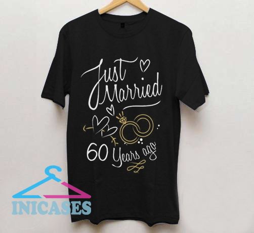 Just Married 60 Years Ago T ShirtJust Married 60 Years Ago T Shirt