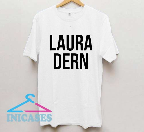 Laura Dern T Shirt