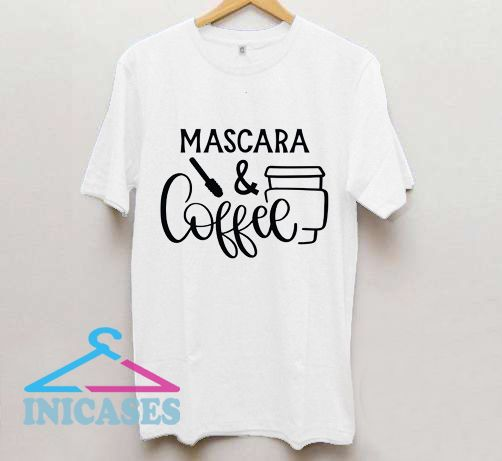 Mascara and Coffee T shirt